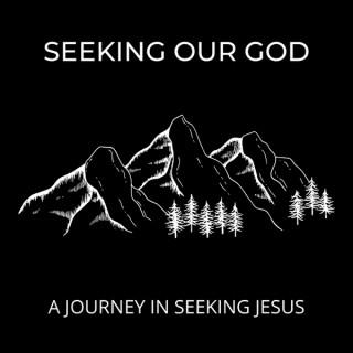 Seeking Our God