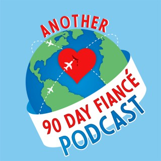 Another 90 Day Fiance Podcast