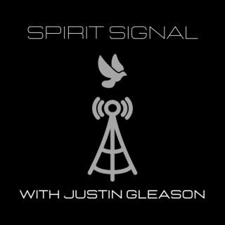 Spirit Signal With Justin Gleason