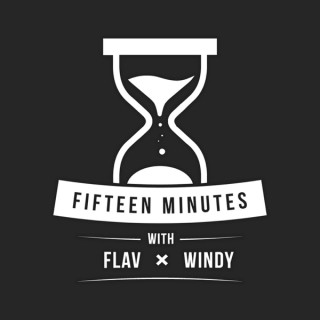 15 Minutes (With Flav and Windy)