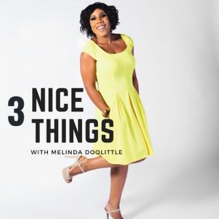 3 Nice Things with Melinda Doolittle