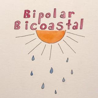 Bipolar Bicoastal