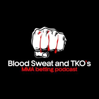 Blood, Sweat, and TKO'S