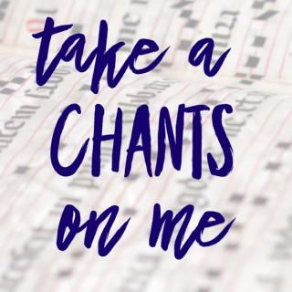 Take a Chants on Me