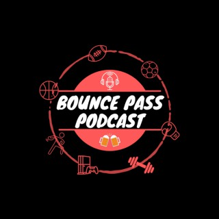 Bounce Pass Podcast