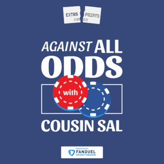 Against All Odds with Cousin Sal (Extra Points Edition)