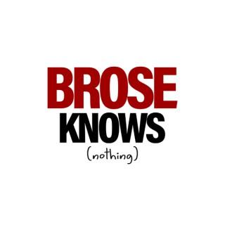 BRose Knows
