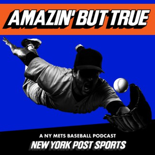 Amazin' But True: A NY Mets Baseball Podcast from New York Post Sports