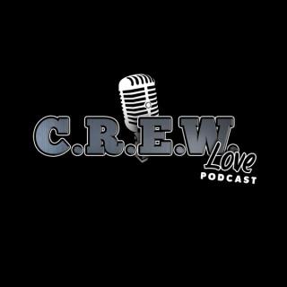 C.R.E.W. Love Podcast