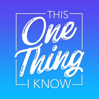 This One Thing I Know