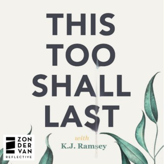 This Too Shall Last with K.J. Ramsey