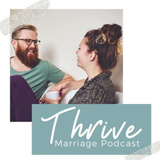 Thrive Marriage Podcast