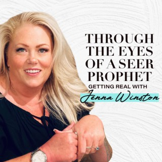 Through the Eyes of a Seer Prophet: Getting Real with Jenna Winston