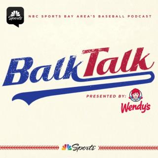 Balk Talk: NBC Sports Bay Area Baseball Podcast