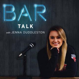 Bar Talk with Jenna