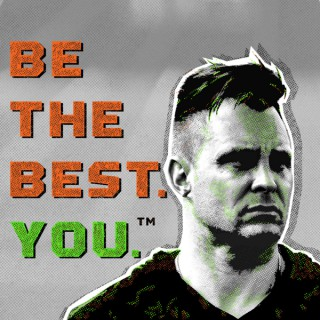 BE THE BEST. YOU. with Bobby Stroupe