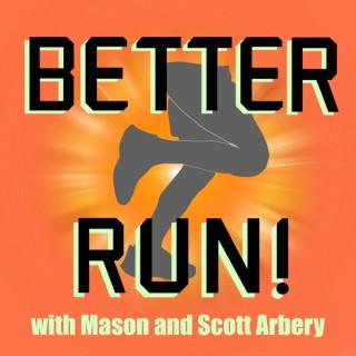 Better Run!
