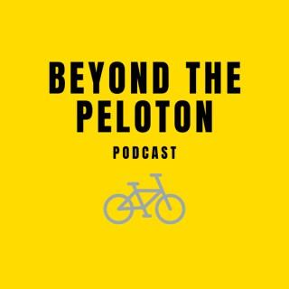 Beyond the Peloton Podcast