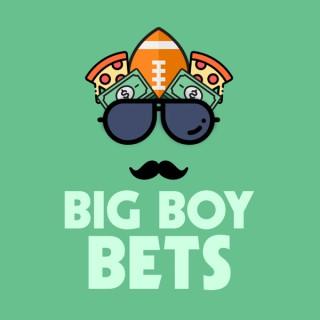 Big Boy Bets