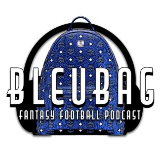 BleuBag Fantasy Football Podcast