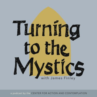 Turning to The Mystics with James Finley