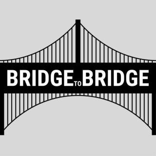 Bridge to Bridge podcast