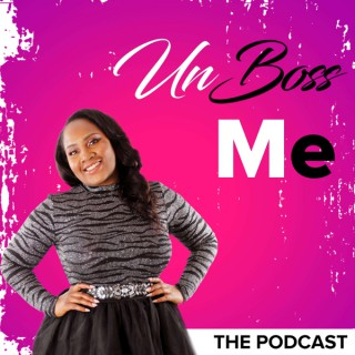 Unboss Me The Podcast