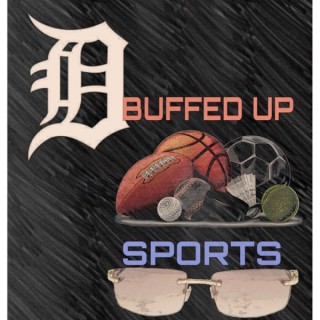 Buffed Up Sports: Presented by RJ Hunt