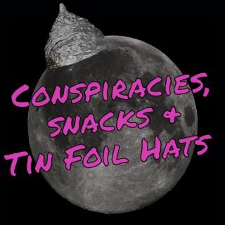 Conspiracies Snacks and Tin Foil Hats
