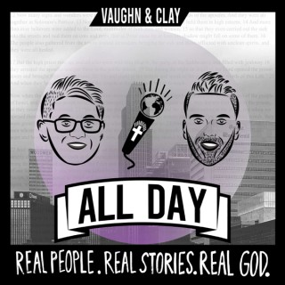 Vaughn and Clay All Day