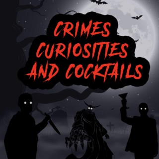 Crimes, Curiosities, and Cocktails
