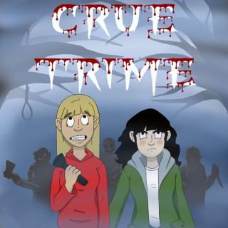 Crue Trime: A True Crime Podcast
