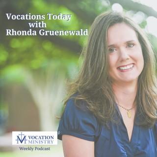 Vocations Today with Rhonda Gruenewald