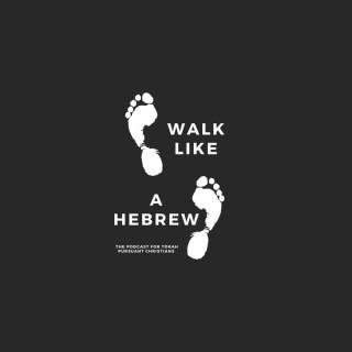 Walk Like a Hebrew