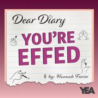 Dear Diary, You're Effed!