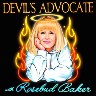 Devil's Advocate with Rosebud Baker