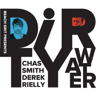 Dirty Water: The BeachGrit Podcast featuring Chas Smith and Derek Rielly