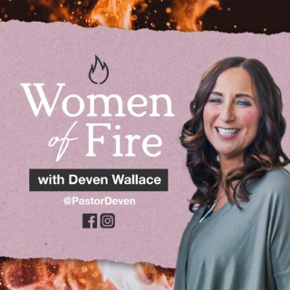 Women of Fire with Deven Wallace
