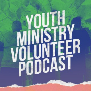 Youth Ministry Volunteer Podcast