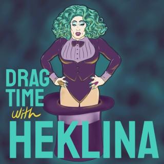 Drag Time with Heklina
