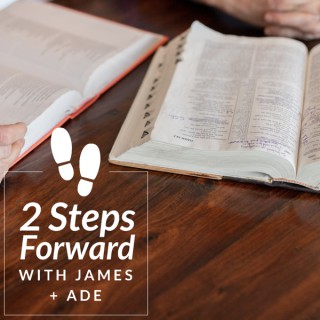 2 Steps Forward with James and Ade