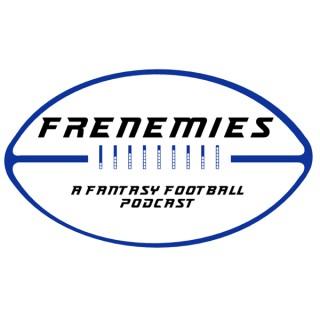 Frenemies - A Fantasy Football Podcast