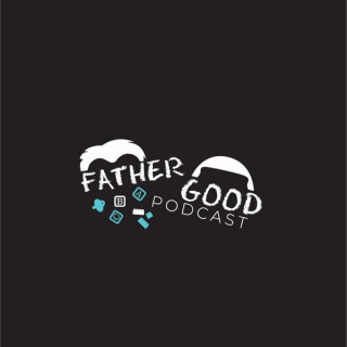 FatherGood Podcast