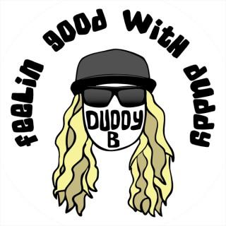 Feelin Good With Duddy