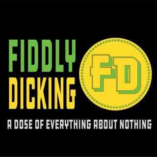 Fiddly Dicking