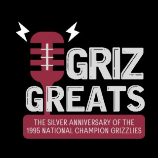 Griz Greats: The Silver Anniversary of the 1995 National Champions
