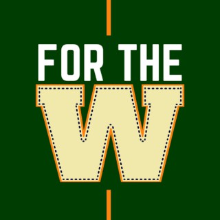 For The W: A Wisconsin Sports Podcast