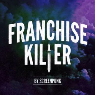 Franchise Killer