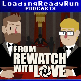 From Rewatch with Love - LoadingReadyRun