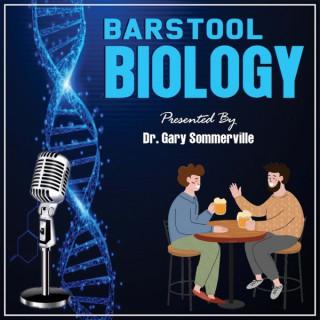 Barstool Biology